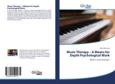 Bookcover of Music Therapy – A Means for Depth Psychological Work