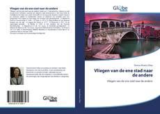 Bookcover of Vliegen van de ene stad naar de andere