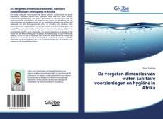 Buchcover von De vergeten dimensies van water, sanitaire voorzieningen en hygiëne in Afrika