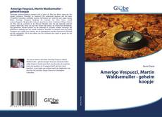 Bookcover of Amerigo Vespucci, Martin Waldsemuller - geheim koopje
