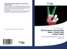 Bookcover of Three Iranian islands (Abu Musa - Great Tunb- Lesser Tunb)