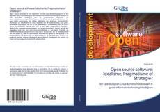 Обложка Open source software: Idealisme, Pragmatisme of Strategie?