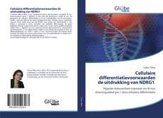Bookcover of Cellulaire differentiatievoorwaarden de uitdrukking van NDRG1