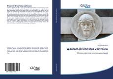 Bookcover of Waarom ik Christus vertrouw