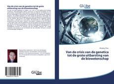 Borítókép a  Van de crisis van de genetica tot de grote uitbarsting van de biowetenschap - hoz