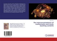 Bookcover of The interconnectedness of mathematics and music teaching contents