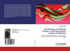 Buchcover von The Primacy of Political Parties in the Democratic system of Pakistan
