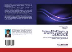 Bookcover of Enhanced Heat Transfer in Serpentine Microchannel with Nanofluids