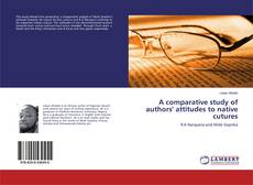 A comparative study of authors' attitudes to native cutures的封面
