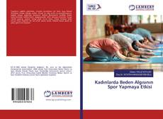 Kadınlarda Beden Algısının Spor Yapmaya Etkisi kitap kapağı