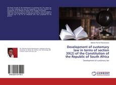Bookcover of Development of customary law in terms of section 39(2) of the Constitution of the Republic of South Africa