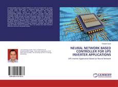 Bookcover of NEURAL NETWORK BASED CONTROLLER FOR UPS INVERTER APPLICATIONS