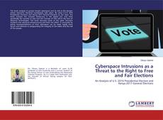 Bookcover of Cyberspace Intrusions as a Threat to the Right to Free and Fair Elections