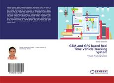 Portada del libro de GSM and GPS based Real Time Vehicle Tracking System