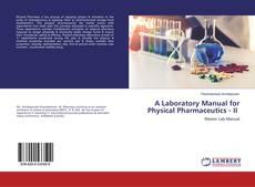 Copertina di A Laboratory Manual for Physical Pharmaceutics - II