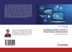 Bookcover of Implementation of IoT in Smart Home Automation