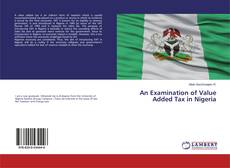 An Examination of Value Added Tax in Nigeria的封面