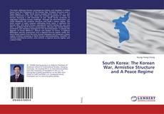Couverture de South Korea: The Korean War, Armistice Structure and A Peace Regime