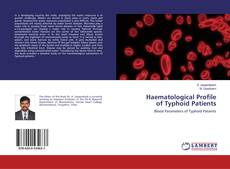 Couverture de Haematological Profileof Typhoid Patients