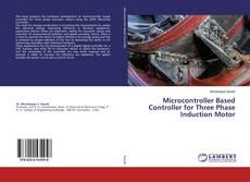 Capa do livro de Microcontroller Based Controller for Three Phase Induction Motor