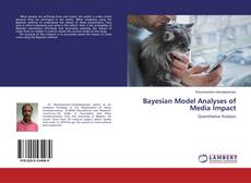 Bookcover of Bayesian Model Analyses of Media Impact
