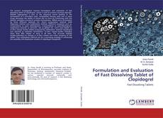 Copertina di Formulation and Evaluation of Fast Dissolving Tablet of Clopidogrel