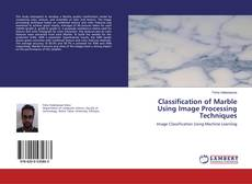 Capa do livro de Classification of Marble Using Image Processing Techniques