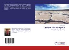 Capa do livro de Stupid and bourgeois