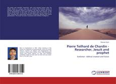 Capa do livro de Pierre Teilhard de Chardin - Researcher, Jesuit and prophet