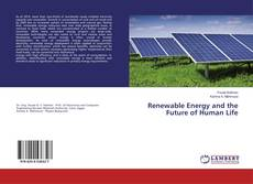 Bookcover of Renewable Energy and the Future of Human Life