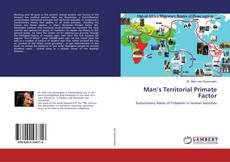 Bookcover of Man's Territorial Primate Factor
