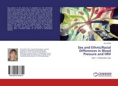 Bookcover of Sex and Ethnic/Racial Differences in Blood Pressure and HRV