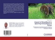 Bookcover of Impact of Broadband in Spurring Innovations in Kenya