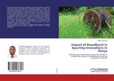 Portada del libro de Impact of Broadband in Spurring Innovations in Kenya