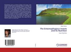 Bookcover of The Entomophagous Insects and Its Nutrition