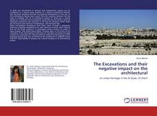 Обложка The Excavations and their negative impact on the architectural