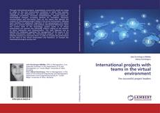 Bookcover of International projects with teams in the virtual environment