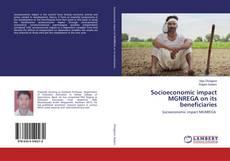 Portada del libro de Socioeconomic impact MGNREGA on its beneficiaries