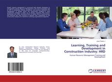 Bookcover of Learning, Training and Development in Construction Industry: HRD