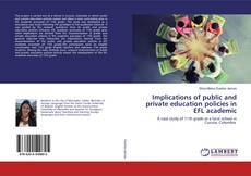 Bookcover of Implications of public and private education policies in EFL academic