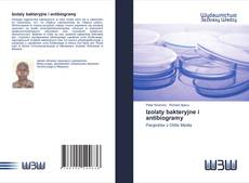Bookcover of Izolaty bakteryjne i antibiogramy