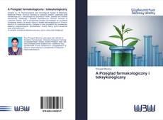 Bookcover of A Przegląd farmakologiczny i toksykologiczny