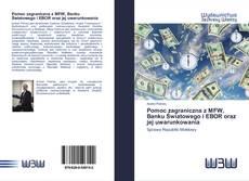 Pomoc zagraniczna z MFW, Banku Światowego i EBOR oraz jej uwarunkowania kitap kapağı