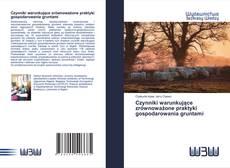 Bookcover of Czynniki warunkujące zrównoważone praktyki gospodarowania gruntami