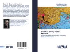 Обложка Białoruś - Chiny: wektor zaufania