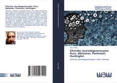Choroby neurodegeneracyjne: Kuru, Alzheimer, Parkinson, Huntington的封面