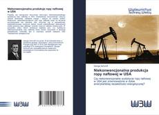Copertina di Niekonwencjonalna produkcja ropy naftowej w USA