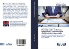 Обложка Pisemne i ustne techniczne umiejętności komunikacyjne dla inżynierów/naukowców
