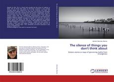 Portada del libro de The silence of things you don't think about
