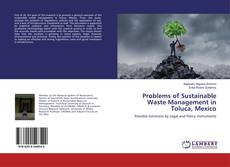 Couverture de Problems of Sustainable Waste Management in Toluca, Mexico